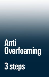 « Anti Overfoaming System » en trois phases :